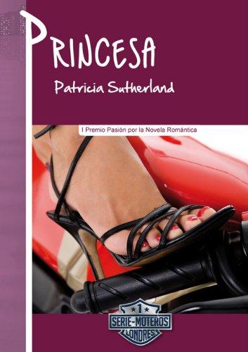 Princesa (Serie Moteros nº 1) por Patricia Sutherland