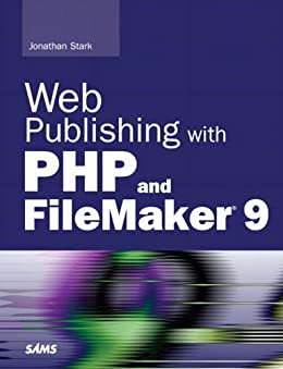 Web Publishing with PHP and FileMaker 9 (Adobe Reader) by [Stark, Jonathan]