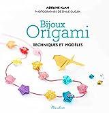 Bijoux origamis : Techniques et modèles