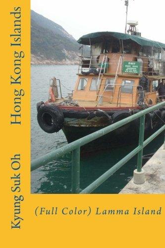 Hong Kong Islands: (Full Color) Lamma Island -