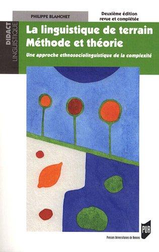 La linguistique de terrain, méthode et théorie : Une approche ethnosociolinguistique de la complexité