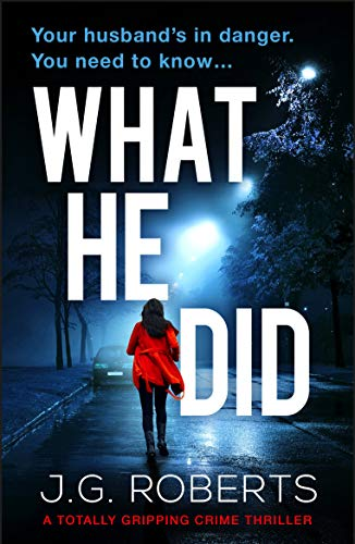 What He Did: A totally gripping crime thriller (Detective Rachel Hart Book 2) by [Roberts, J.G.]