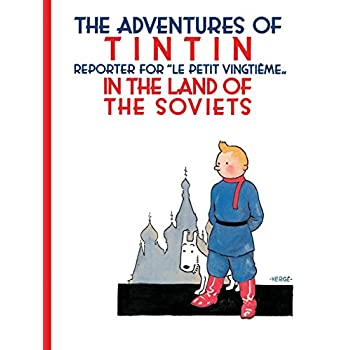The Adventures of Tintin : Tintin Reporter for 'Le petit Vingtième' in the Land of the Soviets