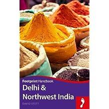 Footprint Handbook Delhi & Northwest India (Footprint - Handbooks)