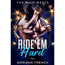 Ride 'Em Hard: Enemies to Lovers, Bad Boy Brothers, Cowboy Romance (The Wild Wests Book 1) (English Edition)