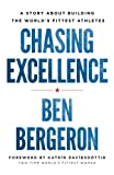 Chasing Excellence: A Story About Building the World?s Fittest Athletes