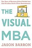 The Visual MBA: Two Years of Business School Packed into One Priceless Book of Pure Awesomeness (English Edition)