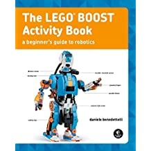 The Lego Boost Activity Book: A Beginner's Guide to Robotics