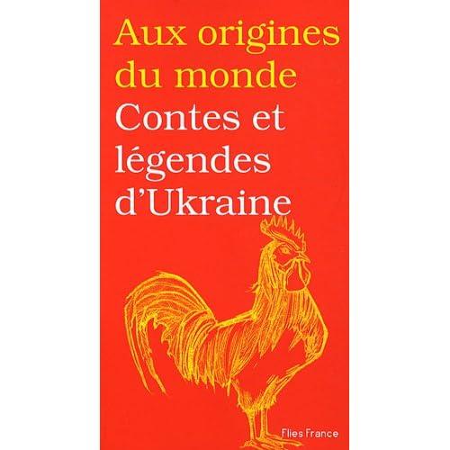 Aux origines du monde : Contes et légendes d'Ukraine