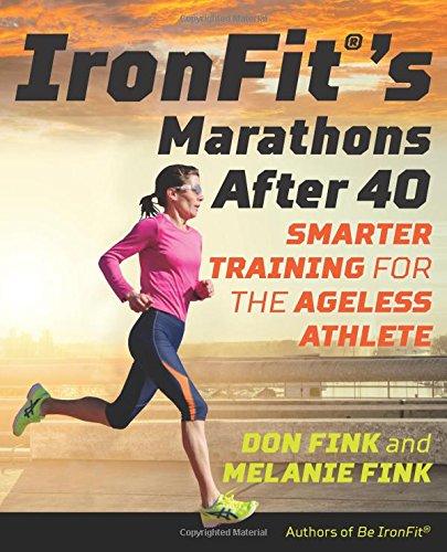 Ironfit's Marathons After 40: Smarter Training for the Ageless Athlete por Don Fink