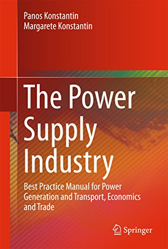 The Power Supply Industry: Best Practice Manual for Power Generation and Transport, Economics and Trade