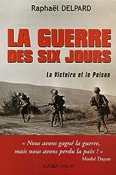La guerre des Six jours : La Victoire et le Poison