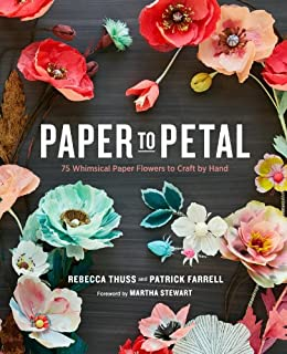 Paper To Petal 75 Whimsical Paper Flowers To Craft By Hand Ebook