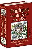 Thüringen und das Reich um 1500. Aufbruch vom Mittelalter in die Neuzeit [Band 6 von 6]