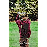Peaceful Golf: A Journey Into The Unknown (English Edition)
