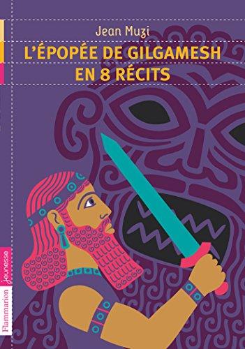L'épopée de Gilgamesh en 8 récits par Jean Muzi