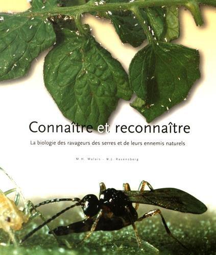 Connaître et reconnaître : La biologie des ravageurs des serres et de leurs ennemis naturels par Collectif