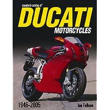 """Standard Catalog of"" Ducati Motorcycles 1947-2005"