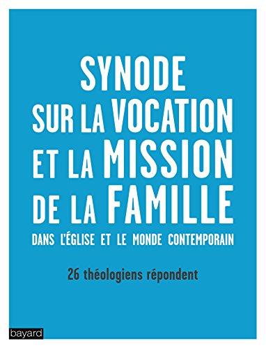 La vocation et la mission de la famille dans l'Eglise et dans le monde contemporain
