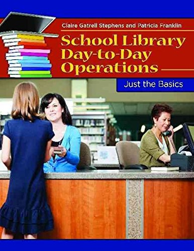 school-library-day-to-day-operations-by-claire-gatrell-stephens-published-december-2013