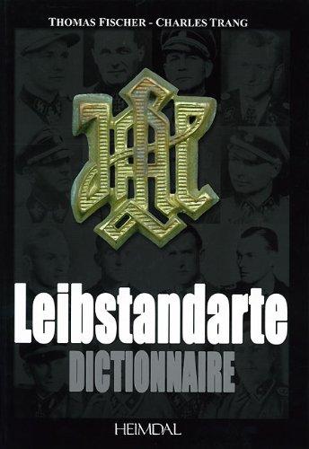 Dictionnaire De La Leibstandarte par Charles Trang