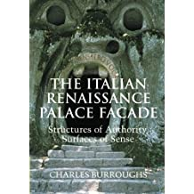The Italian Renaissance Palace Facade: Structures of Authority, Surfaces of Sense (Res Monographs in Anthropology and Aesthetics)