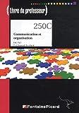 Communication et organisation 1e et Tle Bac pro secrétariat : Livre du professeur (1Cédérom)