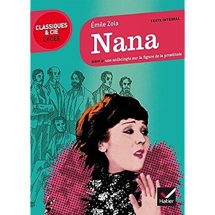 Nana : suivi d'une anthologie sur la figure de la prostituée (Le récit, la nouvelle)