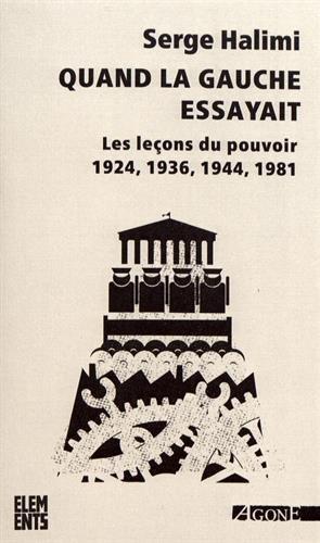 Quand la gauche essayait : Les leons du pouvoir (1924, 1936, 1944, 1981)