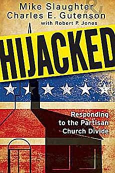 Hijacked: Responding to the Partisan Church Divide von [Gutenson, Charles E., Slaughter, Mike]