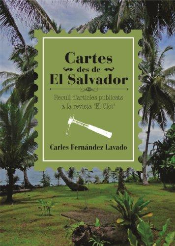 Cartes des de El Salvador: Recull d'articles publicats a la revista 'El Clot' (Catalan Edition) por Carles Fernández-Lavado