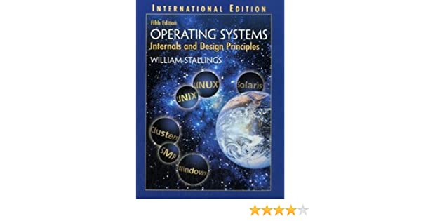 Buy Operating Systems Internals And Design Principles International Edition Book Online At Low Prices In India Operating Systems Internals And Design Principles International Edition Reviews Ratings Amazon In