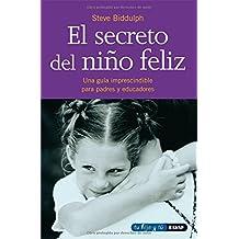EL SECRETO DEL NIÑO FELIZ: 1 (Tu Hijo y Tu / Your Child and You)