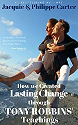TONY ROBBINS: How we created Lasting Change through Tony Robbins' Teachings: Lessons form Life, Unlimited Power, Awaken Giant Within, Business Mastery (Anthony Robbins Lessons) (English Edition)