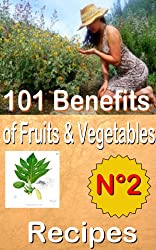 101 benefits of fruits and vegetables Caribbean  Recipes  Volume number 2 (ate health shake) (English Edition)
