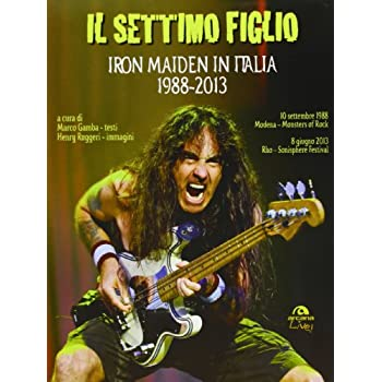 Il Settimo Figlio. Iron Maiden In Italia 1988-2013