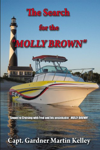 """The Search for the """"MOLLY BROWN"""":Sequel to  Cruising with Fred and his unsinkable """"MOLLY BROWN"""" (English Edition)"""