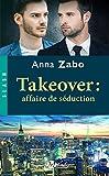 Takeover : Affaire de séduction: Takeover, T2