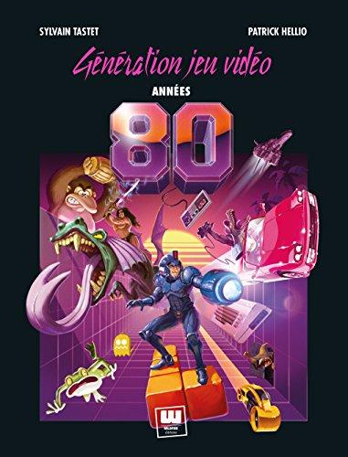 Génération Jeu Vidéo - Années 80 par Patrick Hellio