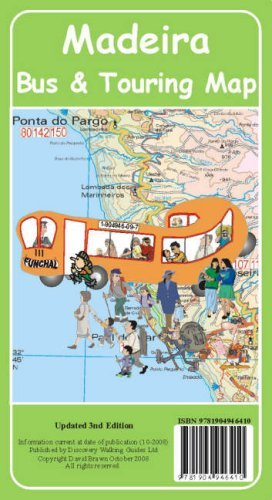 Madeira Bus and Touring Map 2009: Written by David Anthony Brawn, 2008 Edition, (Revised edition) Publisher: Discovery Walking Guides Ltd [Map]