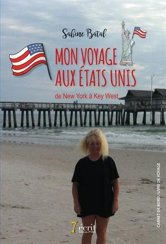 MON VOYAGE AUX ÉTATS UNIS de New York à Key West par Sabine BATAL