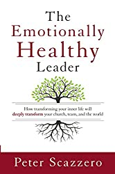 Emotionally Healthy Leader: How Transforming Your Inner Life Will Deeply Transform Your Church, Team, and the World