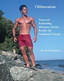 Obliteration: Fitness and Bodybuilding Motivation, Lifestyle, Benefits and Fundamental Concepts