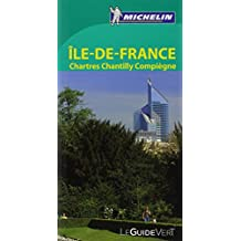 Le Guide Vert Ile-de-France, Chartres, Chantilly, Compiègne Michelin