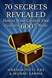 70 SECRETS REVEALED: How To Write Content That Converts 600% More (Conversion Rate Optimization & Marketing Books) (English Edition)