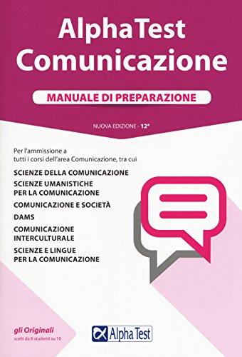 Alpha Test. Comunicazione. Manuale di preparazione. Con Contenuto digitale per accesso on line