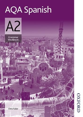 AQA A2 Spanish Grammar Workbook por Chris Fuller