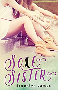 Sole Sister (The Boots My Mother Gave Me Book 2) by [James, Brooklyn]
