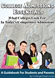 College Admissions Essentials | What Colleges Look For In Today's Competitive Admissions (English Edition)