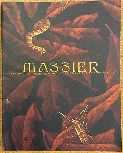 Les Massier ou l'introduction de la céramique artistique sur la Côte-d'Azur par Dominique Forest